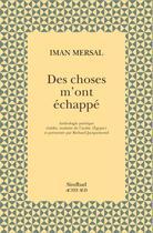 Couverture du livre « Des choses m'ont échappé » de Iman Mersal aux éditions Sindbad