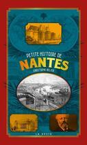Couverture du livre « Petite histoire de Nantes » de Christophe Belser aux éditions Geste