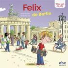 Couverture du livre « Viens voir ma ville ; Félix de Berlin » de Elodie Durand et Anke Feuchter aux éditions Abc Melody