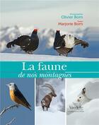 Couverture du livre « La faune de nos montagnes » de Olivier Born et Marjorie Born aux éditions Emmanuel Vandelle