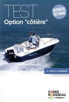 Couverture du livre « Code Rousseau ; test option côtière » de Collectif aux éditions Codes Rousseau