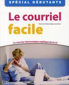 Couverture du livre « Le courriel facile » de Yasmina Lecomte aux éditions First Interactive