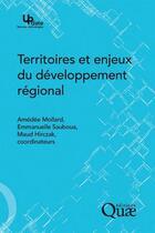Couverture du livre « Territoires et enjeux du développement régional » de Amedee Mollard et Emmanuelle Sauboua et Maud Hirczak aux éditions Quae