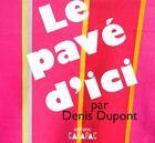 Couverture du livre « Le pavé d'ici » de Tournaire Marc aux éditions Catapac