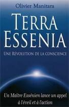Couverture du livre « Terra Essenia ; une révolution de la conscience ; un maïtre essénien lance un appel à l'éveil et à l'action » de Olivier Manitara aux éditions Ultima