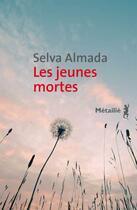Couverture du livre « Les jeunes mortes » de Selva Almada aux éditions Metailie