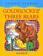Couverture du livre « Goldilocks and the three bears » de Ian Beck aux éditions Oxford Up Elt