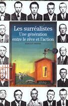 Couverture du livre « Les surrealistes - une generation entre le reve et l'action » de Rispail Jean-Luc aux éditions Gallimard