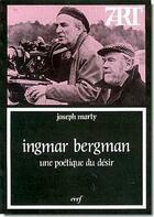 Couverture du livre « Ingmar Bergman ; une poétique du désir » de Joseph Marty aux éditions Cerf