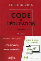 Couverture du livre « Code de l'éducation, commenté (édition 2016) » de Marc Debene et Christelle De Gaudemont et Francoise Marillia aux éditions Dalloz
