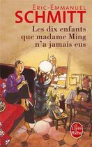 Couverture du livre « Les dix enfants que Madame Ming n'a jamais eus » de Éric-Emmanuel Schmitt aux éditions Lgf