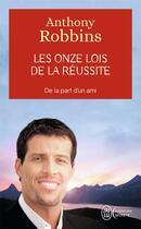 Couverture du livre « Les onze lois de la réussite ; de la part d'un ami » de Anthony Robbins aux éditions J'ai Lu