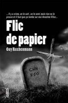 Couverture du livre « Flic de papier » de Guy Rechenmann aux éditions Cairn