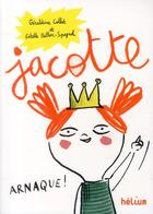 Couverture du livre « Jacotte » de Geraldine Collet et Estelle Billon Spagnol aux éditions Helium