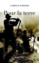 Couverture du livre « Pour la terre » de Camille Audigier aux éditions Marivole
