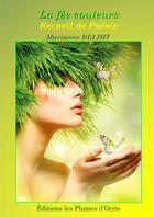 Couverture du livre « La fée couleurs ; recueil de poésie » de Marianne Deliht aux éditions Les Plumes D'ocris