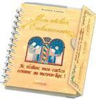 Couverture du livre « Mon atelier d'enluminure ; je réalise mes cartes comme au Moyen-Age ! » de Roselyne Lesueur aux éditions Saint Jude