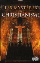 Couverture du livre « Les mystères du christianisme » de Steven Borgerhoff et Kristof Lamberigts aux éditions Luc Pire