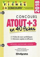 Couverture du livre « Concours atout +3 en 40 fiches (édition 2018) » de Franck Attelan et Francoise Montero et Nicholas Chicheportiche aux éditions Studyrama