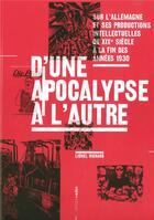 Couverture du livre « D'une apocalypse à l'autre » de Lionel Richard aux éditions Aden Belgique