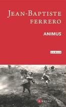 Couverture du livre « Animus » de Jean-Baptiste Ferrero aux éditions Ramsay
