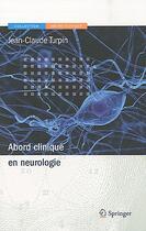 Couverture du livre « Abord clinique en neurologie » de Jean-Claude Turpin aux éditions Springer