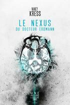Couverture du livre « Le nexus du Docteur Erdmann » de Nancy Kress aux éditions Le Belial