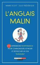 Couverture du livre « L'anglais malin ; 2000 expressions indispensables pour tout dire et tout comprendre en anglais ! » de Julie Frederique et Mark Scott aux éditions Quotidien Malin