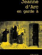 Couverture du livre « In'Hui ; Jeanne D'Arc En Garde A Vue » de Dominique Goy-Blanquet aux éditions Le Cri