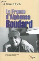 Couverture du livre « La france d'alphonse boudard » de Pierre Gillieth aux éditions Xenia