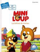 Couverture du livre « Mes premières lectures Hachette ; CP2 ; Mini-loup ; les bêtises de maman » de Philippe Matter aux éditions Hachette Enfants