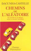 Couverture du livre « Chemins de l'aleatoire - le hasard et le risque dans la societe moderne » de Dacunha-Castelle D. aux éditions Flammarion