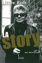 Couverture du livre « Little Bob ; la story » de Christian Eudeline et Little Bob aux éditions Denoel