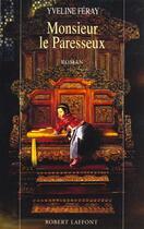 Couverture du livre « Monsieur Le Paresseux » de Yveline Feray aux éditions Robert Laffont