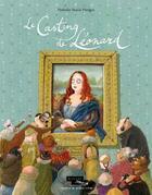 Couverture du livre « Le casting de Léonard » de Nathalie Vessie-Hodges aux éditions Atelier Du Poisson Soluble