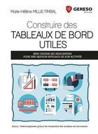 Couverture du livre « Construire des tableaux de bord utiles » de Marie-Helene Millie-Timbal aux éditions Gereso