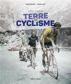 Couverture du livre « Côte d'Azur, terre de cyclisme » de Andre Baudin et Julien Camy aux éditions Gilletta