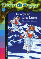 Couverture du livre « La cabane magique T.7 ; le voyage sur la Lune » de Mary Pope Osborne aux éditions Bayard Jeunesse