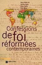 Couverture du livre « Confessions de foi réformées contemporaines » de Henry Mottu et Felix Moser et Didier Halter et Jerome Cottin aux éditions Labor Et Fides