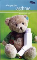 Couverture du livre « Comprendre l'asthme » de Jon Ayres aux éditions Modus Vivendi