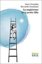Couverture du livre « La magicienne et la petite fille » de Anne Givaudan et Riccardo Geminiani aux éditions Sois