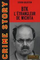 Couverture du livre « BTK, l'étrangleur de Wichita » de Goldstein S aux éditions Scenes De Crime