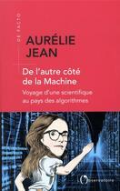 Couverture du livre « De l'autre côté de la machine ; voyage d'une scientifique au pays des algorithmes » de Aurelie Jean aux éditions L'observatoire