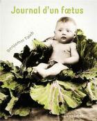 Couverture du livre « Journal d'un foetus » de Benjamin Taieb aux éditions Lunatique