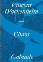 Couverture du livre « Chaos » de Vincent Wackenheim aux éditions Galaade