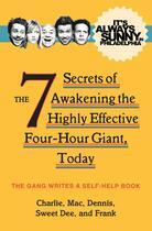 Couverture du livre « It's Always Sunny in Philadelphia: The 7 Secrets of Awakening the High » de The Gang Hugh aux éditions Titan Digital