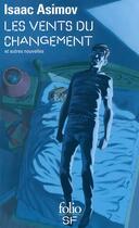 Couverture du livre « Les vents du changement et autres nouvelles » de Isaac Asimov aux éditions Gallimard