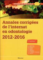 Couverture du livre « Annales corrigées de l'internat en odontologie 2012-2016 » de Yasukawa K. aux éditions Maloine