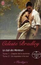 Couverture du livre « Le club des menteurs ; t.1 l'espion de la couronne ; t.2 un imposteur à la cour » de Celeste Bradley aux éditions J'ai Lu