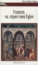 Couverture du livre « François, va, répare mon église » de Frederic Manns aux éditions Du Paraclet